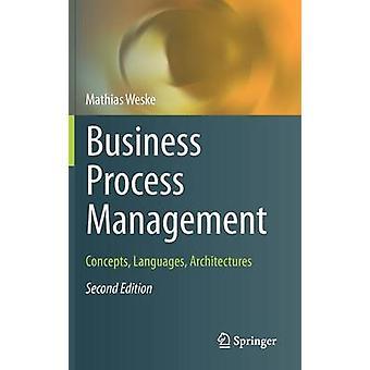Business Process Management - Concepts - Languages - Architectures by