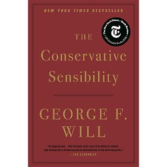 The Conservative Sensibility by Will & George F.