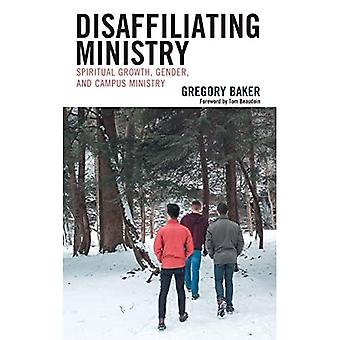 Disaffiliating Ministry: Hengellinen kasvu, sukupuoli ja kampusministeriö