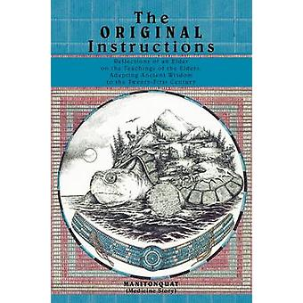 The Original Instructions - Reflections of an Elder on the Teachings o