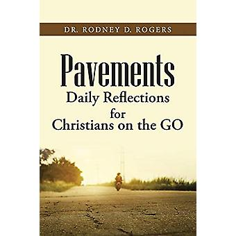 Pavements - Daily Reflections for Christians on the Go by Dr Rodney D
