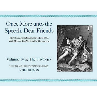 Once More unto the Speech - Dear Friends - The Histories by Neil Freem