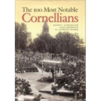 The 100 Most Notable Cornellians by Glenn C. AltschulerIsaac KramnickR. Laurence Moore