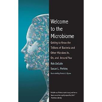 Bienvenue au Microbiome - Apprendre à connaître les billions de bactéries et autres microbes en sur et autour de vous