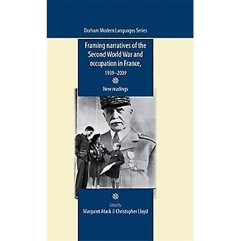 Framing Narratives of the Second World War and Occupation in France 19392009