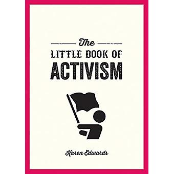The Little Book of Activism by Karen Edwards
