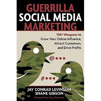 Guerrilla Social Media Marketing by Levinson & Jay