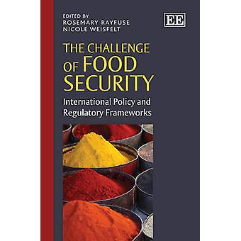 The Challenge of Food Security - International Policy and Regulatory Frameworks