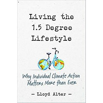 Living the 1.5 Degree Lifestyle by Lloyd Alter