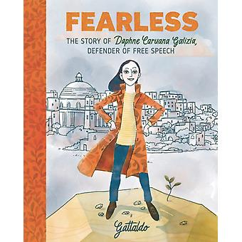 Fearless The Story of Daphne Caruana Galizia Defender of Free Speech by Gattaldo