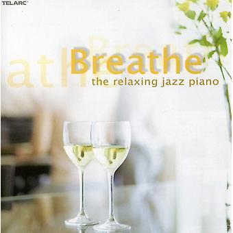 Breathe: Relaxing Jazz Piano - Breathe: Relaxing Jazz Piano [CD] USA import