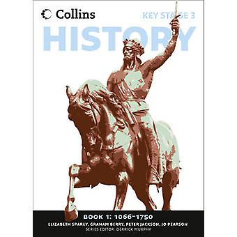Collins Key Stage 3 histoire - tome 1 1066-1750 par Elizabeth Sparey - P