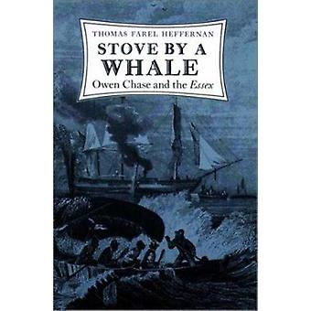 Stove by a Whale - Owen Chase and the Essex by Thomas Farel Hefferman