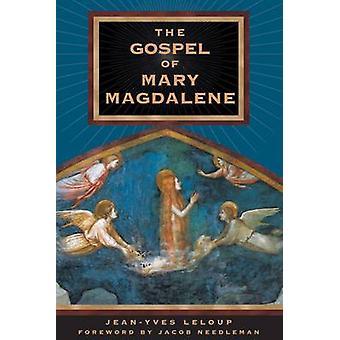 Mary Magdalene av Jean-Yves Leloup - Jacob Needleman - evangelium