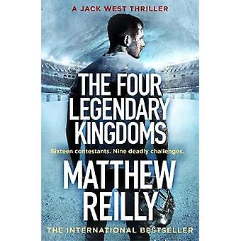 The Four Legendary Kingdoms by Matthew Reilly - 9781409167136 Book
