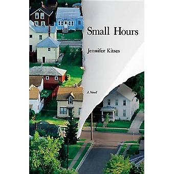 Small Hours by Jennifer Kitses - 9781455598526 Book