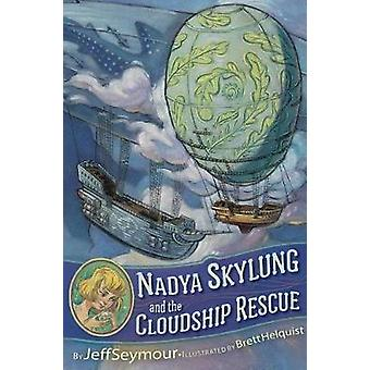 Nadya Skylung and the Cloudship Rescue by Jeff Seymour - 978152473865