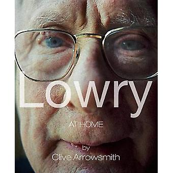 Lowry - At Home by Clive Arrowsmith - 9781851498659 Book