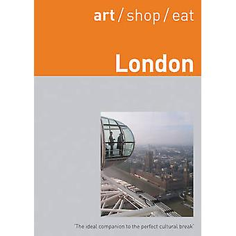 art/shop/eat London by Delia Gray-Durant - 9781905131259 Book