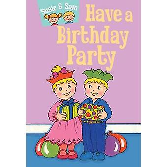 Susie and Sam Have a Birthday Party by Judy Hamilton - 9781910680605