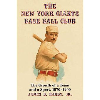 I New York Giants Base Ball Club - la crescita di una squadra e uno Sport