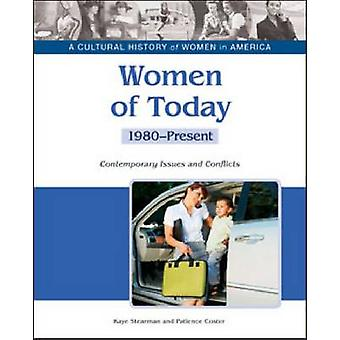 Women of Today - Contemporary Issues and Conflicts - 1980-present by K