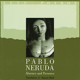 Pablo Neruda - Absence and Presence by Pablo Neruda - 9780393306439 Bo