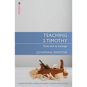 2 Timotheüs - onderwijs aan tekst bericht door Jonathan Griffiths - 9781