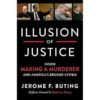 Illusione della giustizia: all'interno rendendo il sistema rotto un assassino e di America