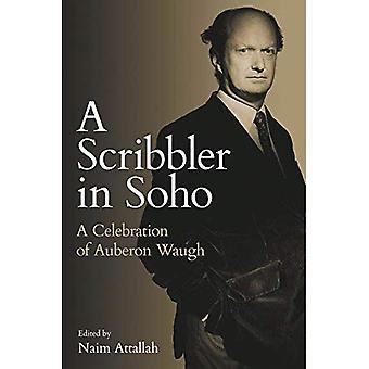 Un gribouilleur dans Soho: une célébration d'Auberon Waugh