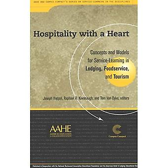Hospitality with a Heart: Concepts and Models in Service-learning in Lodging, Foodservice, and Tourism (Service-learning in the Disciplines)