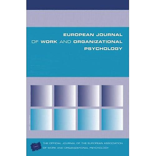 Leadership and Fairness: A Special Issue of the European Journal of Work and Organizational ...