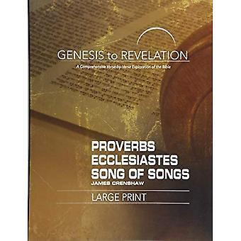 Genesis to Revelation: spreuken, prediker, Hooglied deelnemer boek [grote Print]: een uitgebreide verkenning van de vers-door-vers van de Bijbel (Genesis to Revelation)
