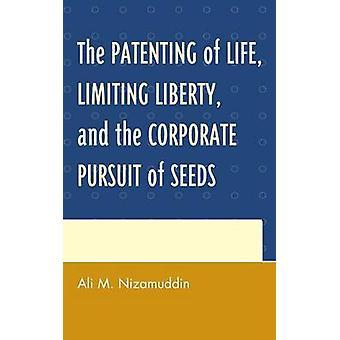 Patentering av liv som begränsar frihet och företagsjakten på frön av Ali M Nizamuddin