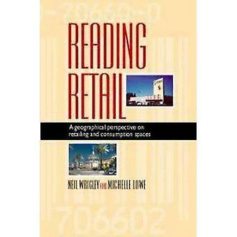Lesung im Einzelhandel einer geographischen Perspektive auf Handel und Verbrauch Räume von Wrigley & Neil
