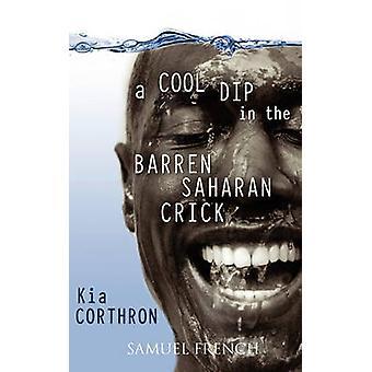A Cool Dip in the Barren Saharan Crick by Corthron & Kia