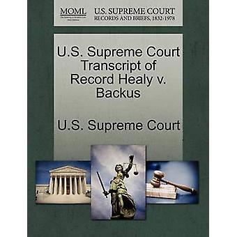 U.S. Supreme Court Transcript of Record Healy v. Backus by U.S. Supreme Court