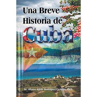 UNA Breve Historia de Cuba av Rodriquez Castrillo & Alfonso Martir