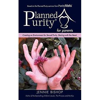 Planned Purity for parents by Bishop & Jennie
