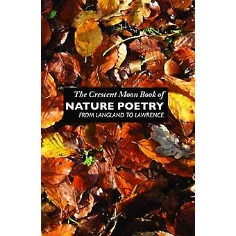 The Crescent Moon Book of Nature Poetry by Elvy & Margaret