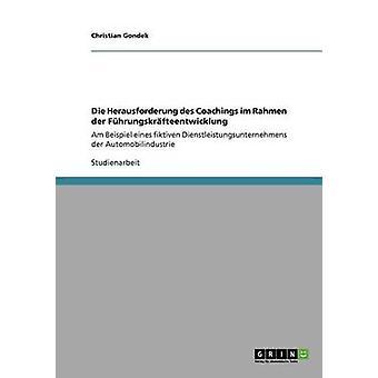 Die Herausforderung des Coachings im Rahmen der Fhrungskrfteentwicklung av Gondek & Christian