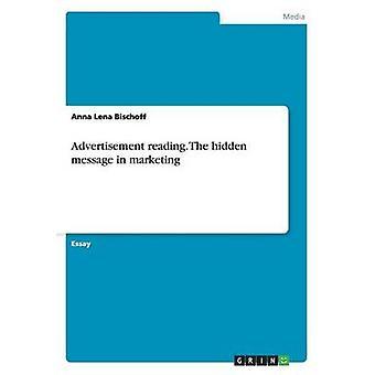 Advertisement reading. The hidden message in marketing by Bischoff & Anna Lena