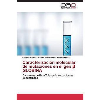 Caracterizacin molecular de mutaciones en el gen GLOBINA por Gmez Gilberto