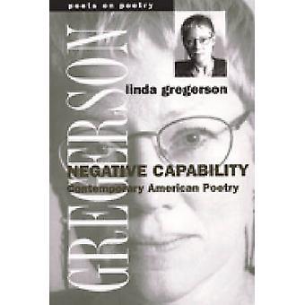 Negativa de capacidad - de la poesía americana contemporánea por Linda Gregerson
