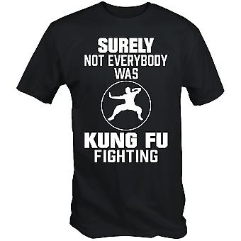 Surely not everybody was kung fu fighting t shirt funny one hit wonder music classic retro