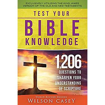 Test Your Bible Knowledge - 1 -206 Questions to Sharpen Your Understan