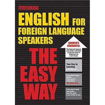 English for Foreign Language Speakers - The Easy Way by Christina Laci