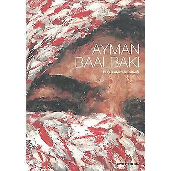 Ayman Baalbaki - Beirut Again and Again by Michel Fani - Ayman Baalbak