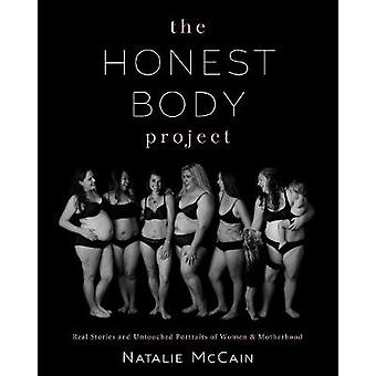 The Honest Body Project - Real Stories and Untouched Portraits of Wome