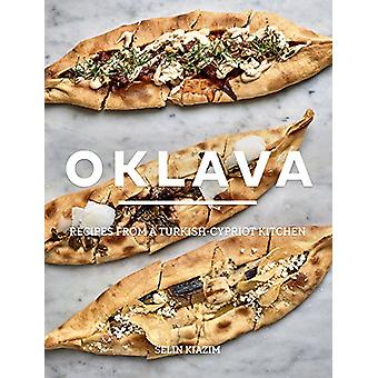 Oklava - Recipes from a Turkish-Cypriot Kitchen by Selim Kiazim - 9781